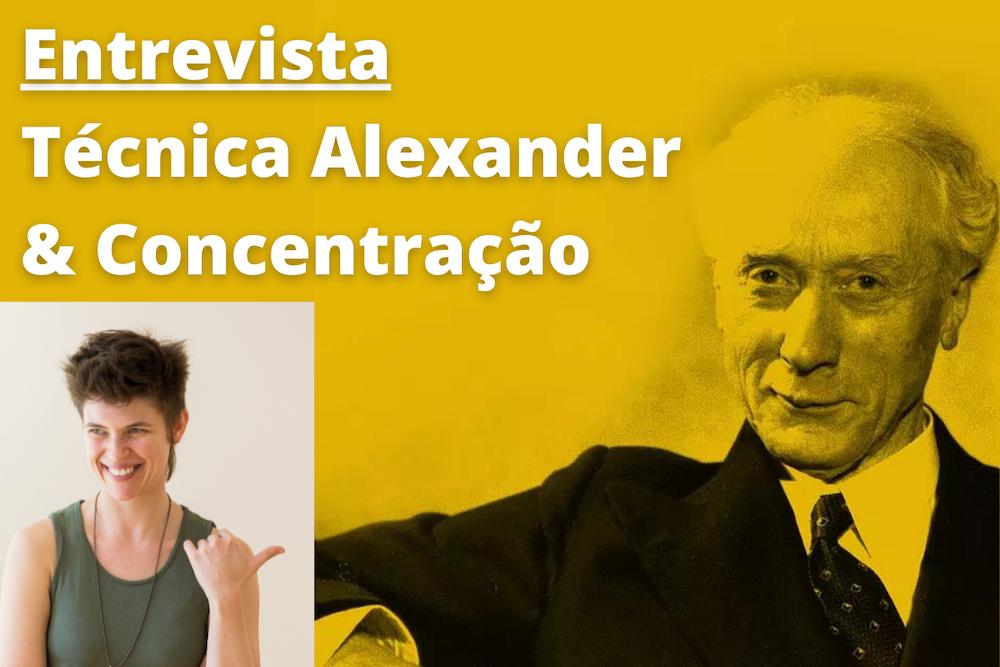 Entrevista sobre Técnica Alexander e Concentração
